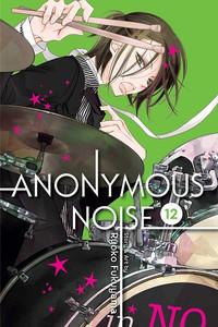 Anonymous Noise Graphic Novel Vol. 12