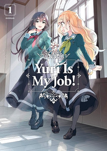 Yuri Is My Job! Graphic Novel 01