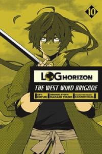 Log Horizon: The West Wind Brigade Graphic Novel 10