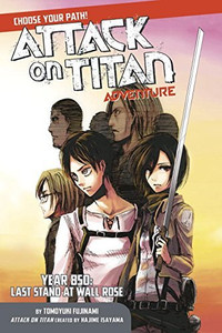 Attack on Titan Adventure Novel Year 850: Last Stand at Wall