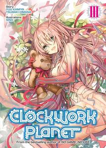 Clockwork Planet Light Novel Vol. 03