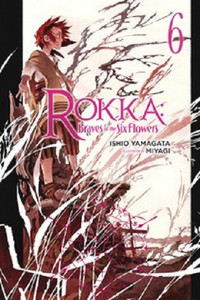 Rokka: Braves of the Six Flowers Novel 06