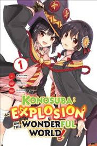 Konosuba: An Explosion on This Wonderful World! Vol. 01
