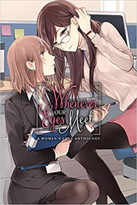 Whenever Our Eyes Meet... Womens Love Anthology