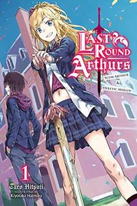 Last Round Arthurs: Scum Arthur & Heretic Merlin Novel 01