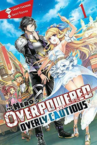The Hero is Overpowered But Overly Cautious Novel 01