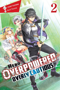 The Hero is Overpowered But Overly Cautious Novel 02