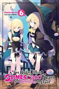 I've Been Killing Slimes for 300 Years Novel 06