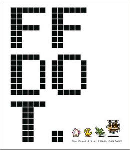 FF DOT: The Pixel Art of Final Fantasy Art Book (HC)