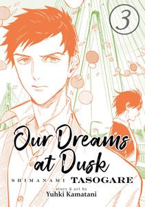 Our Dreams at Dusk: Shimanami Tasogare Graphic Novel 03