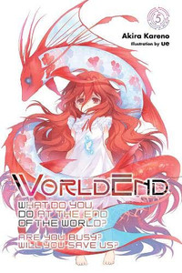 WorldEnd: What Do You Do at the End of the World? Novel 05