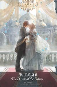 Final Fantasy XV: The Dawn of the Future Novel (Hardcover)