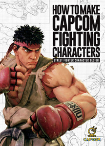 How To Make Capcom Fighting Characters Art Book (HC)