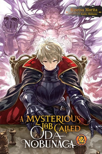 A Mysterious Job Called Oda Nobunaga Novel 02