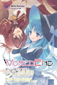 WorldEnd: What Do You Do at the End of the World? Novel 06