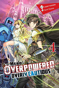 The Hero is Overpowered But Overly Cautious Novel 04