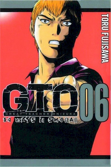 GTO: 14 Days in Shonan GN Vol. 06