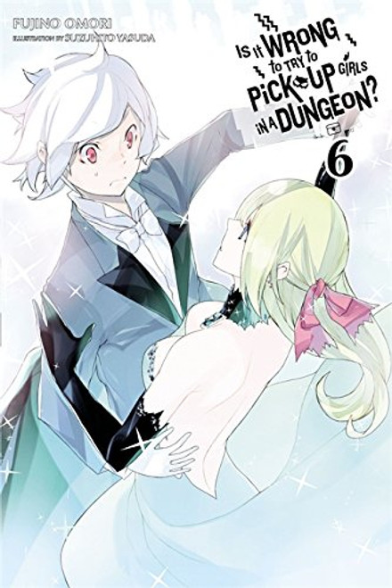 Is It Wrong to Try to Pick Up Girls in a Dungeon? Novel 06