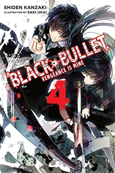 Black Bullet Novel 04: Vengeance is Mine