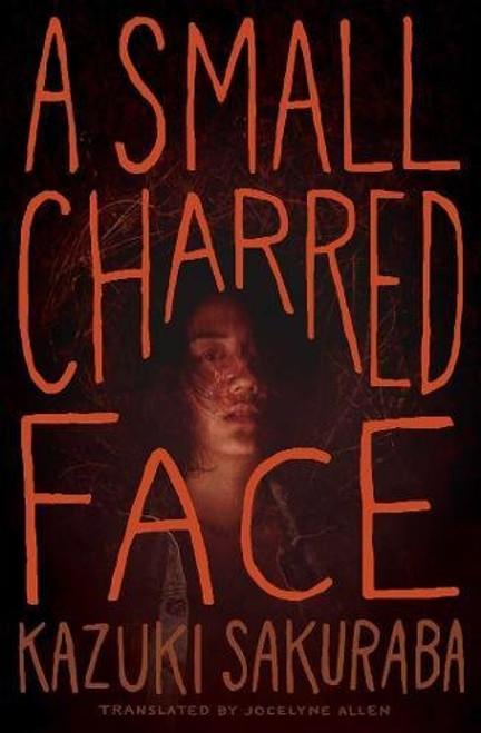 A Small Charred Face Novel