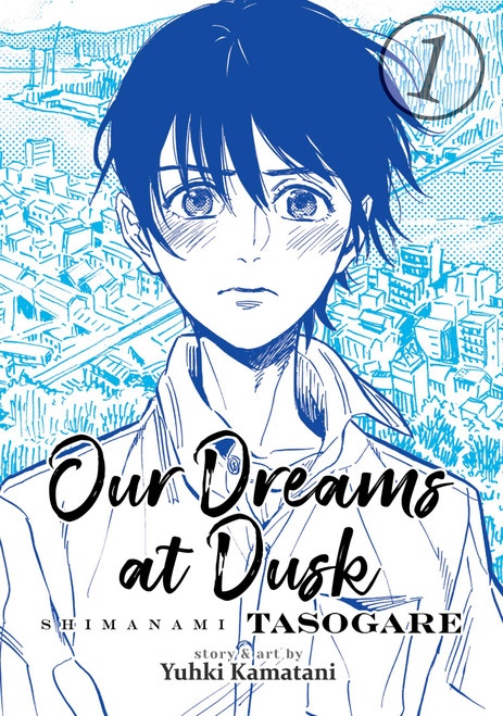 Our Dreams at Dusk: Shimanami Tasogare Graphic Novel 01