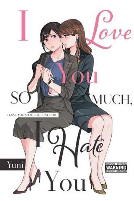I Love You So Much, I Hate You Manga