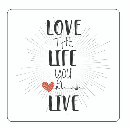 BACS4031 Thirsty Coaster Love the life you live