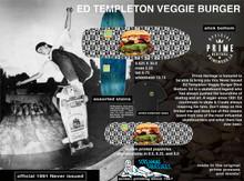 Prime Heritage Ed Templeton Veggie Burger Slick Deck OG Shape
