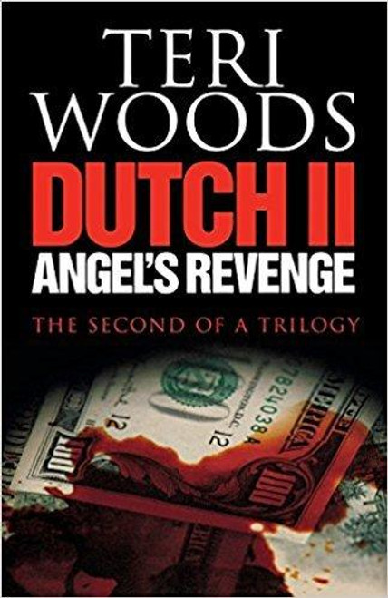 DUTCH II. ANGEL'S REVENGE ( DUTCH TRILOGY #02 )