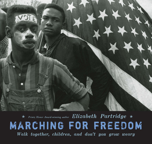 Marching for Freedom: Walk Together Children and Don't You Grow Weary