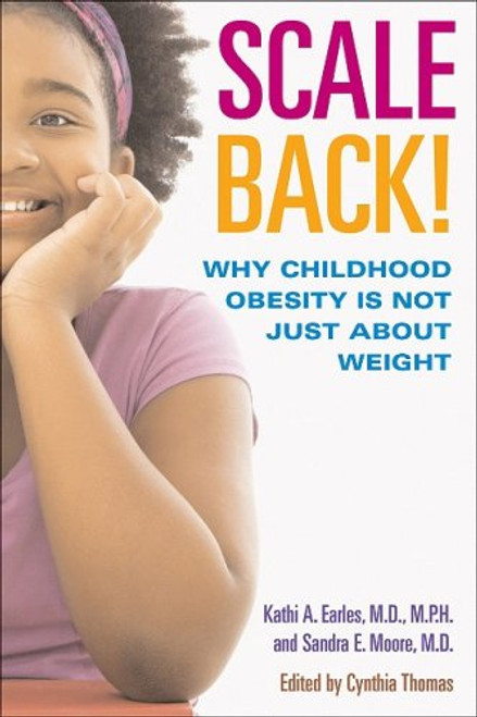 Scale Back! Why Childhood Obesity is Not Just About Weight