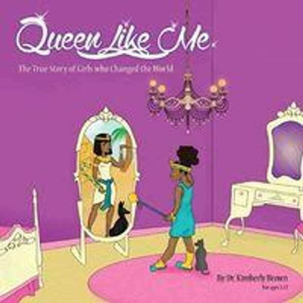 QUEEN LIKE ME: THE TRUE STORY OF GIRLS WHO CHANGED THE WORLD