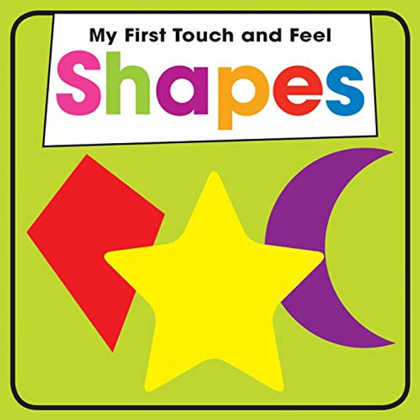 SHAPES (MY FIRST TOUCH AND FEEL)