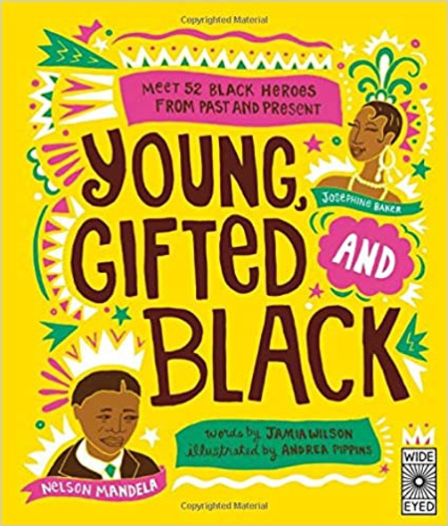 Young Gifted and Black: Meet 52 Black Heroes from Past and Presen