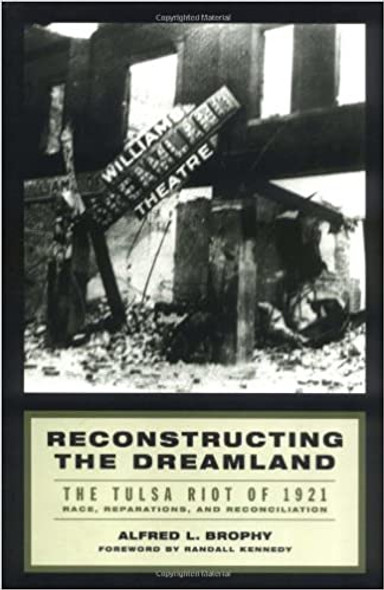 Reconstructing the Dreamland: The Tulsa Race Riot of 1921, Race Reparations, and Reconciliation