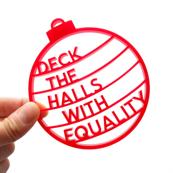 DECK THE HALLS WITH EQUALITY - Feminist Christmas Ornament