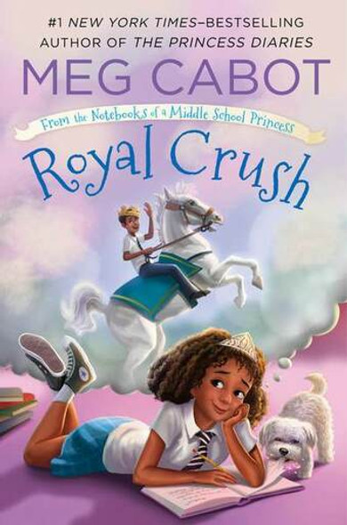 ROYAL CRUSH: FROM THE NOTEBOOKS OF A MIDDLE SCHOOL PRINCESS (FROM THE NOTEBOOKS OF A MIDDLE SCHOOL PRINCESS #3)