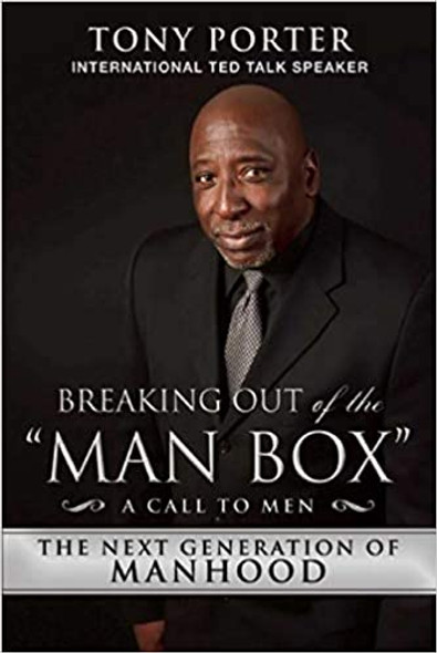 """Breaking Out of the """"Man Box"""": The Next Generation of Manhood"""