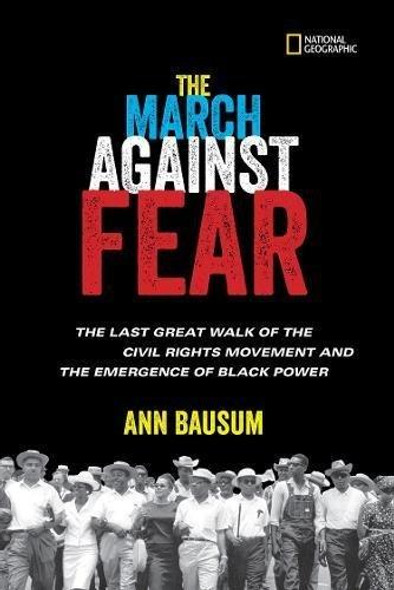 THE MARCH AGAINST FEAR: THE LAST GREAT WALK OF THE CIVIL RIGHTS