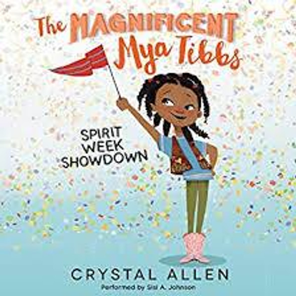 SPIRIT WEEK SHOWDOWN (MAGNIFICENT MYA TIBBS, BK.1)