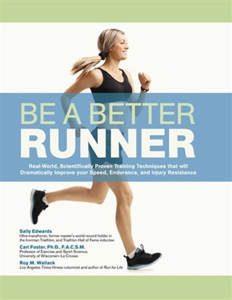 BE A BETTER RUNNER