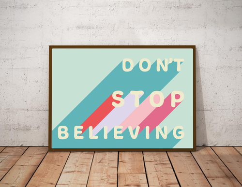 Typography Print - Don't Stop Believing