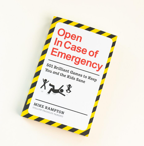 Open In Case of Emergency: 501 Brilliant Game to Keep You and the Kids Sane