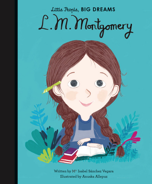 Lucy Maud Montgomery Little People Big Dreams