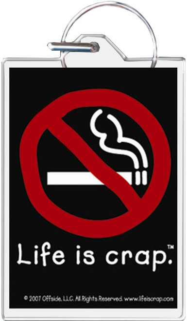 Life Is Crap - No Smoking Keychain