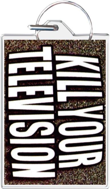 Kill Your Television Keychain