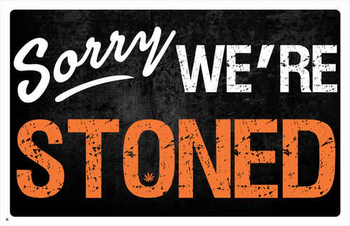 """Sorry We're Stoned Mini Poster- 17"""" x 11"""""""