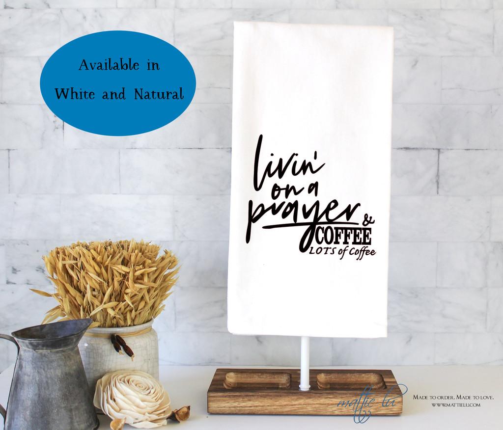 Livin' On A Prayer & Coffee Tea Towel   Flour Sack Towels   Kitchen Towel   Farmhouse Decor   Home Decor   Religious Saying   Mom   Teacher