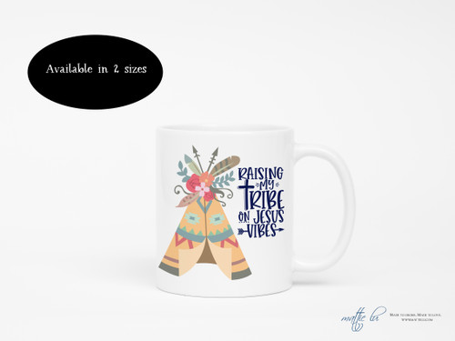 Raising My Tribe on Jesus Vibes Coffee Mug | Christian Mugs | Mom Mugs | Boho | Arrows | Feathers | Coffee Mugs with Sayings | Birthday Gift