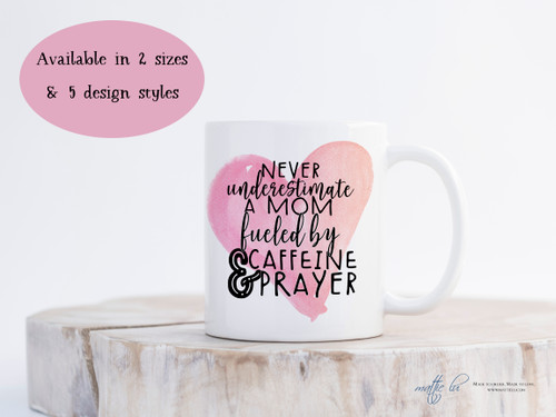 Never Underestimate A Mom Fueled By Caffeine & Prayer Mug | Coffee Mugs with Sayings | Coffee Cups | Mom Mugs | Gifts for Mom | Watercolor